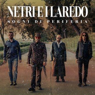 Copertina dell'album Sogni di Periferia, di NETRI e i LAREDO