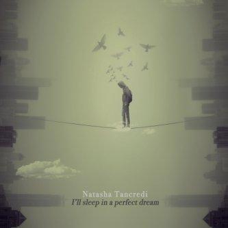 I'll sleep in a perfect dream