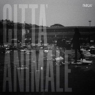 Copertina dell'album Città animale, di fargas
