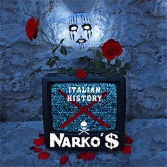 NARKO'$-ITALIAN HISTORY X
