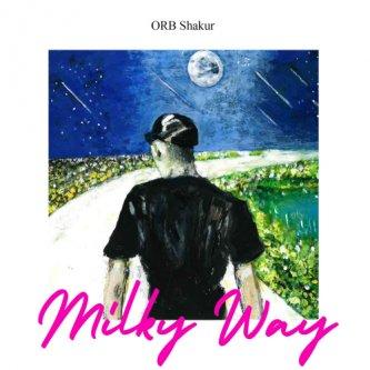 Copertina dell'album Milky Way, di ORB Shakur