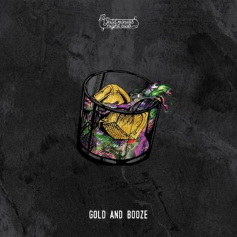 Gold and Booze