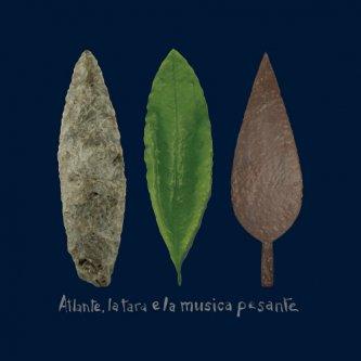 Atlante, la tara e la musica pesante
