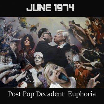 Post Pop Decadent Euphoria