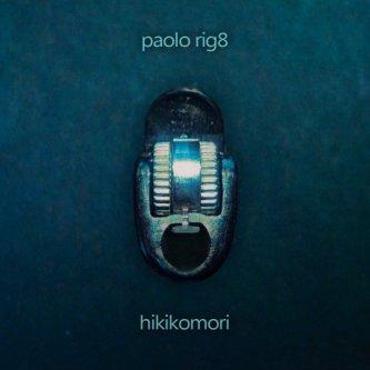 Copertina dell'album Hikikomori, di Paolo Rig8