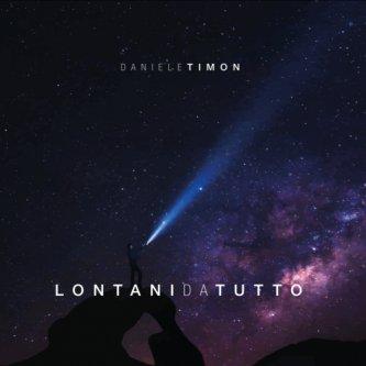 Copertina dell'album Lontani da tutto, di Daniele TIMON