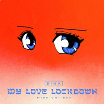 My Love Lockdown (Midnight Sun)