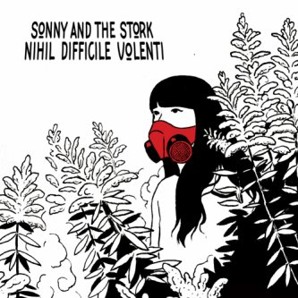 Copertina dell'album Nihil Difficile Volenti, di Sonny and the Stork