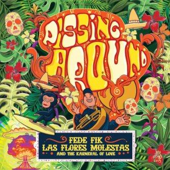 Copertina dell'album Pissin'around, di Las Flores Molestas