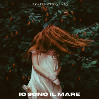 Copertina dell'album Io sono il mare, di Luca Francesco Pinto