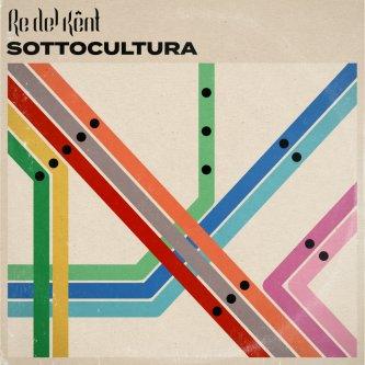 Copertina dell'album Sottocultura, di Re del Kent