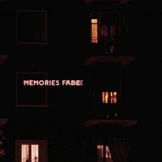 MEMORIES FADE