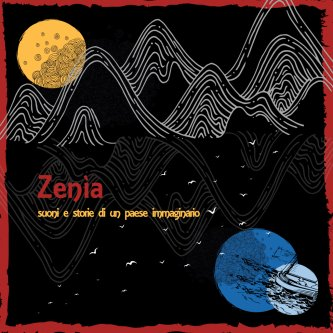 Zenìa - Suoni e Storie di un Paese Immaginario
