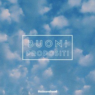 Copertina dell'album buoni propositi, di thisiscavehood