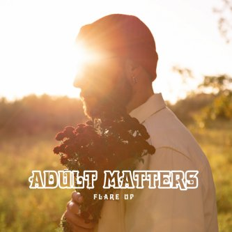 Copertina dell'album Flare Up, di Adult Matters