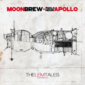 Moonbrew + Paolo Apollo Negri - The LEM Tales: Chapter Two