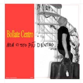 Copertina dell'album Bollate Centro, non ci sto più dentro, di Bacco Baccanels