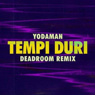 Copertina dell'album Tempi Duri (Deadroom remix), di Yodaman