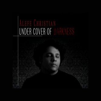 Copertina dell'album Under Cover Of Darkness, di Alefe Christian