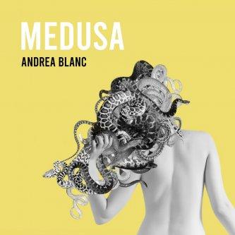 Copertina dell'album Medusa, di Andrea Blanc