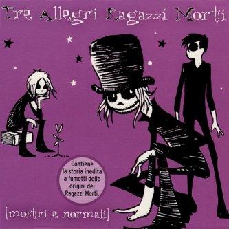 Copertina dell'album Mostri e normali, di Tre Allegri Ragazzi Morti