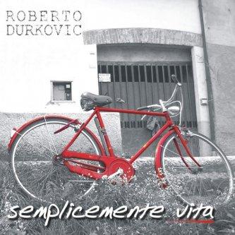 Copertina dell'album Semplicemente vita, di Roberto Durkovic