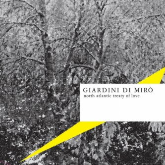 Copertina dell'album North Atlantic Treaty of Love (ep), di Giardini di Mirò