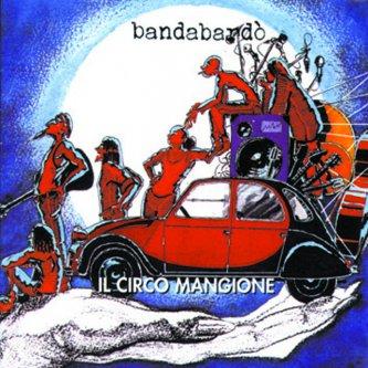 Copertina dell'album Il Circo Mangione, di Bandabardo'