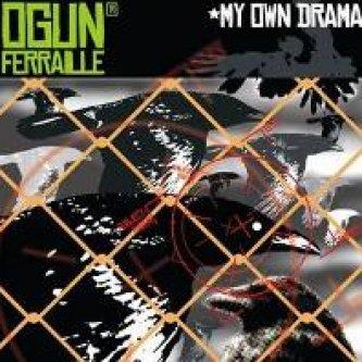 Copertina dell'album My own drama, di Ogun Ferraille
