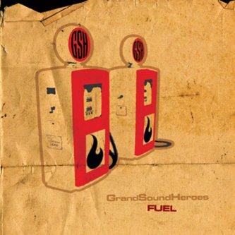 Copertina dell'album Fuel, di Grand Sound Heroes