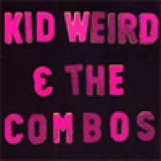Kid Weird & The Combos