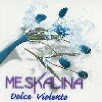 Copertina dell'album Dolce violento, di Meskalina [Lombardia]