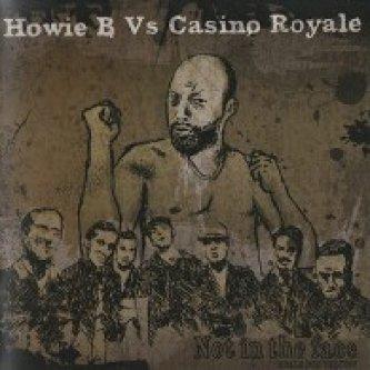 Copertina dell'album Howie B Vs. Casino Royale - Not in the face, di Casino Royale