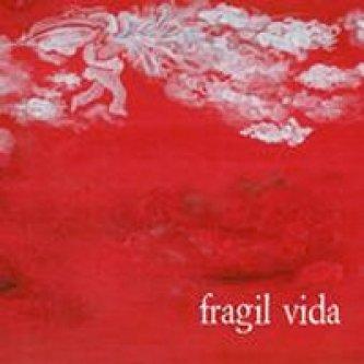 Fragil Vida