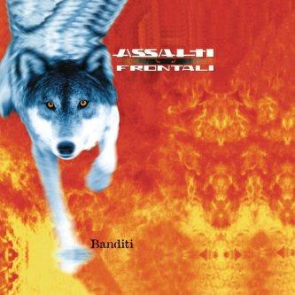 Copertina dell'album Banditi, di Assalti Frontali