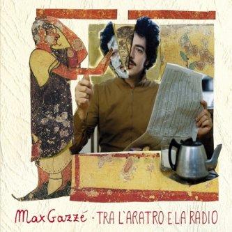 Copertina dell'album Tra L'Aratro E La Radio, di Max Gazzè