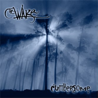 Copertina dell'album Cumbersome, di The Wake