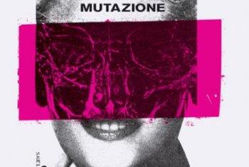 """Esce """"Mutazione - Italian Electronic and New Wave Underground 1980-1988"""", compilation curata da Alessio Natalizia"""
