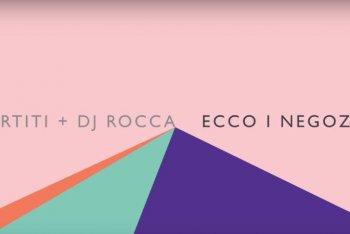 """Spartiti e DJ Rocca """"Ecco i negozi"""" (""""La Bellezza Riunita"""")"""