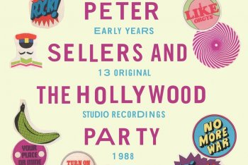 """Peter Sellers And The Hollywood Party """"The Early Years 1985 - 1988"""""""