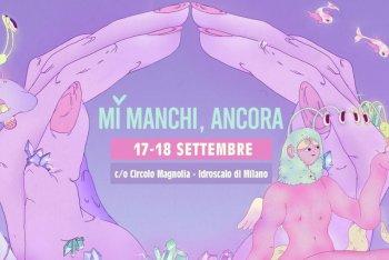 MI MANCHI, ANCORA. 17-18 settembre al Circolo Magnolia