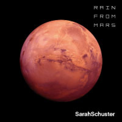 album Rain from Mars - Sarah Schuster