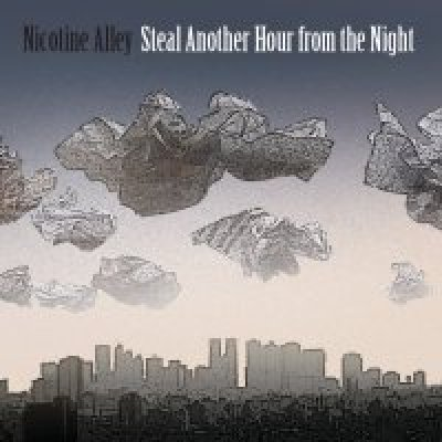 album Steal Another Hour from the Night - Nicotine Alley