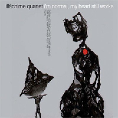 album I'm normal, my heart still works - Illàchime Quartet