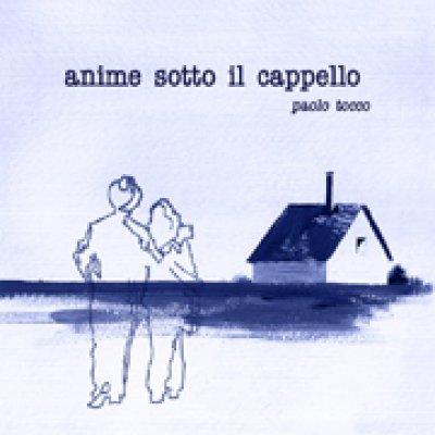 album Anime Sotto il Cappello - Paolo Tocco