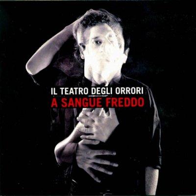 album A sangue freddo - Il Teatro Degli Orrori