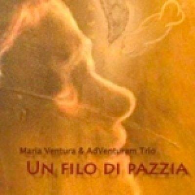 album Un filo di pazzia - Maria Ventura e AdVenturam Trio