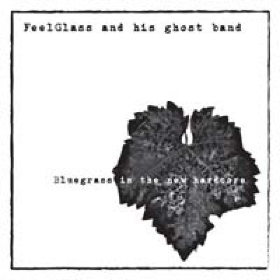 album Bluegrass is the new hardcore - feelglass