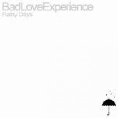 album Rainy Days - Bad Love Experience