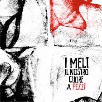 album Il nostro cuore a pezzi - I Melt